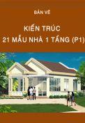 21 mẫu nhà 1 tầng (P1)
