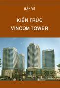 Bản vẽ kiến trúc Vincom Tower
