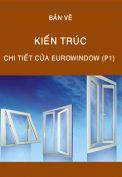 Chi tiết cửa Eurowindow (P1)