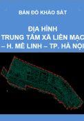 Bản đồ khảo sát địa hình khu trung tâm xã Liên Mạc – H. Mê Linh – Tp. Hà Nội – Tỷ lệ 1/2.000