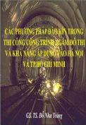 Các phương pháp đào kín trong thi công công trình ngầm đô thị và khả năng áp dụng vào Hà Nội và Tp. Hồ Chí Minh