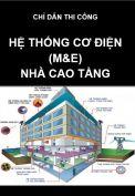 Chỉ dẫn kỹ thuật thi công hệ thống cơ điện (M&E) công trình nhà cao tầng