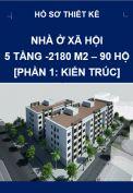 Công trình nhà ở xã hội - 5 tầng  - 90 hộ – Phần 1: Kiến trúc