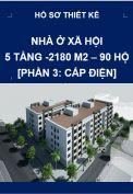Công trình nhà ở xã hội - 5 tầng  - 90 hộ – Phần 3: Cấp điện