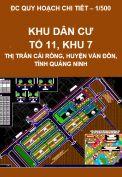 Điều chỉnh Quy hoạch chi tiết xây dựng tỷ lệ 1/500 – Khu dân cư tổ 11, Khu 7, Thị trấn Cái Rồng, Huyện Vân Đồn, Tỉnh Quảng Ninh
