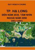Điều chỉnh quy hoạch chung xây dựng thành phố Hạ Long – tỉnh Quảng Ninh đến năm 2030, tầm nhìn ngoài năm 2050