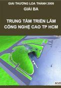 Giải Loa Thành 2009 – Giải ba – Trung tâm triển lãm công nghệ cao Tp Hồ Chí Minh