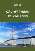 Giao thông-Bản vẽ cầu Mỹ Thuận-Tp. Vĩnh Long