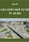 Giao thông-Bản vẽ cầu vượt ngã tư sở-Tp. Hà Nội