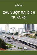 Giao thông-Bản vẽ nút giao thông và cầu vượt Mai Dịch-Tp. Hà Nội