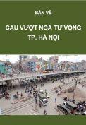Giao thông-Bản vẽ nút giao thông và cầu vượt Ngã tư Vọng-Tp. Hà Nội