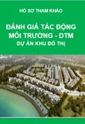 Hồ sơ Đánh giá tác động môi trường (ĐTM) cho dự án Khu đô thị mới