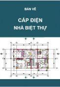 Hồ sơ mẫu bản vẽ thiết kế cấp điện nhà biệt thự