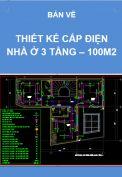 Hồ sơ mẫu bản vẽ thiết kế cấp điện nhà ở 3 tầng – Diện tích 100m2