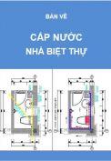 Hồ sơ mẫu bản vẽ thiết kế cấp thoát nước nhà biệt thự