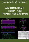 Hồ sơ thiết kế bản vẽ thi công cầu BTCT dầm T, 1 nhịp, dài 12M- Phần 2: Kết cấu dầm