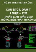 Hồ sơ thiết kế bản vẽ thi công cầu BTCT dầm T, 1 nhịp, dài 12M- Phần 5: An toàn giao thông và biện pháp thi công