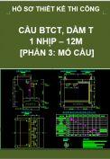 Hồ sơ thiết kế bản vẽ thi công cầu BTCT dầm T, 1 nhịp, dài 12M- Phần 3: Mố cầu