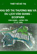 Hồ sơ thiết kế đô thị - Khu đô thị Thương mại và Du lịch Văn Giang - Ecopark