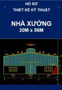 Hồ sơ thiết kế kỹ thuật Nhà xưởng công nghiệp – kích thước 20M x 56M