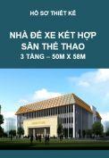 Hồ sơ thiết kế Nhà để xe kết hợp Sân thể thao – 50M x 58M, 3 tầng