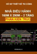 Hồ sơ thiết kế thi công – Nhà điều hành khu Resort, Kiến trúc dân gian, kích thước 160M x 290M, 2 tầng – Phần Kiến Trúc
