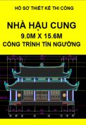 Hồ sơ thiết kế thi công nhà Hậu Cung của Đền thờ