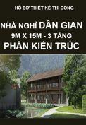 Hồ sơ thiết kế thi công Nhà nghỉ  Dân Gian, kích thước 9M x 15M – 3 tầng – Phần Kiến Trúc