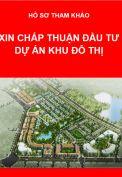 Hồ sơ Xin chấp thuận đầu tư dự án Khu đô thị