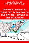 Luận văn thạc sỹ - Giải pháp chuẩn bị kỹ thuật cho thị xã Sầm Sơn - tỉnh Thanh Hóa có tính đến ảnh hưởng của biến đổi khí hậu