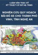 Luận văn thạc sỹ - Nghiên cứu quy hoạch bãi đỗ xe cho thành phố Vinh, tỉnh Nghệ An