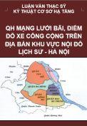 Luận văn thạc sỹ - Quy hoạch mạng lưới Bãi, Điểm  đỗ xe công cộng trên địa bàn khu vực nội đô lịch sử Hà Nội
