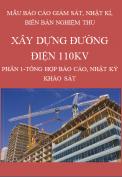 Mẫu báo cáo giám sát, nhật ký, biên bản nghiệm thu Đối với dự án Xây dựng đường điện 110KV – Phần1: Tổng hợp báo cáo, nhật ký khảo sát