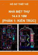 Nhà biệt thự – 14,4m x 16m – Phần 1: Kiến trúc