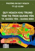 Phương án quy hoạch khu trung tâm thị trấn Quảng Yên – Tx. Quảng Yên – Tỉnh Quảng Ninh