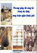Phương pháp thi công hở trong xây dựng công trình ngầm thành phố