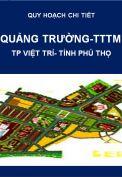QHCT-Khu quảng trường và TT TM -Tp.Việt Trì-T.Phú Thọ