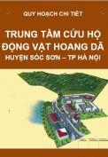 Quy hoạch chi tiết Trung tâm cứu hộ động vật hoang dã – xã Tiên Dược - huyện Sóc Sơn– TP. Hà Nội