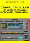 Quy hoạch chi tiết xây dựng tỷ lệ 1/500 - Cảng kết hợp âu tàu du lịch tại khu đô thị Ao Tiên – xã Hạ Long – huyện Vân Đồn - tỉnh Quảng Ninh