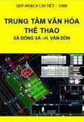 Quy hoạch chi tiết xây dựng tỷ lệ 1/500 – Trung tâm văn hóa thể thao xã Đông Xá – huyện Vân Đồn – tỉnh Quảng Ninh.