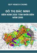 Quy hoạch chung đô thị Bắc Ninh đến năm 2030 tầm nhìn đến năm 2050