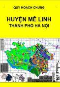 Quy hoạch chung huyện Mê Linh – Thành phố Hà Nội
