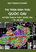 Quy hoạch chung thị trấn sinh thái Quốc Oai – huyện Thạch Thất, huyện Quốc Oai, Thành phố Hà Nội
