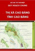 Quy hoạch chung thị xã Cao Bằng – Tỉnh Cao Bằng đến năm 2030, tầm nhìn đến năm 2050