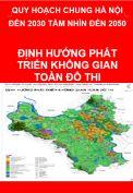 Quy hoạch chung xây dựng thủ đô Hà Nội đến năm 2030 và tầm nhìn đến năm 2050- Bản đồ Định hướng phát triển không gian toàn đô thị - Khổ lớn