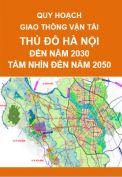 Quy hoạch giao thông vận tải thủ đô Hà Nội đến năm 2030 tầm nhìn đến năm 2050