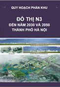 Quy hoạch phân khu đô thị N3 – tỷ lệ 1/5.000 – Hà Nội