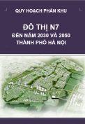 Quy hoạch phân khu đô thị N7 – tỷ lệ 1/5.000 – Hà Nội