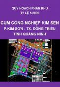 Quy hoạch phân khu tỷ lệ 1/2.000 – Cụm công nghiệp Kim Sen – Thị xã Đông Triều – Tỉnh Quảng Ninh