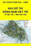Quy hoạch phân khu tỷ lệ 1/2000 – Khu đô thị Đông Nam – thành phố Việt Trì – tỉnh Phú Thọ